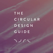 The circular design guide – the shift is already in motion!